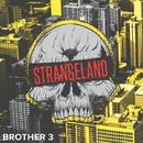 StrangeLand/Brother 3