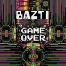 Game Over/Bazti