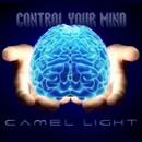 Control Your Mind/Camel Light