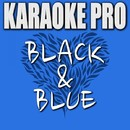 Black & Blue (Originally Performed by Guy Sebastian) [Instrumental Version]/Karaoke Pro