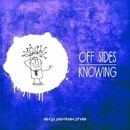 Knowing/Off Sides