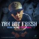 Drunk Dialing (Radio)/Yak Boy Fresh