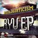 Ryu EP/Neologisticism