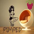 Ghetto Girl/Pimped