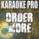 Order More (Originally Performed by G-Eazy ft. Starrah) [Instrumental Version]/Karaoke Pro
