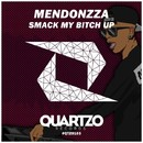 Smack My Bitch Up/MendonZZa