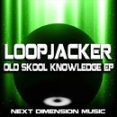 Old Skool Knowledge EP/Loop Jacker
