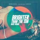 Brighter Than the Sun (Haze Remix)/Rubical