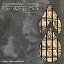 No Way Out/Serotonin Drops