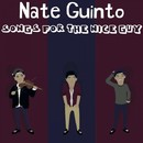 Songs For The Nice Guy/Nate Guinto