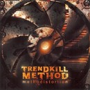 Methodistortion/Trendkill Method