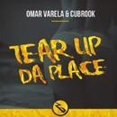 Tear Up Da Place/Omar Varela