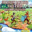 Children's Favorite Tall Tales Robin Hood and Friends/The Pre-K Players