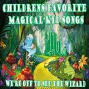 Children's Favorite Magical Songs We're Off to See the Wizard/The Pre-K Players