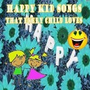 Happy Kid Songs That Children Love/The Pre-K Players