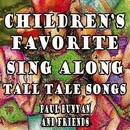 Children's Favorite Sing Along Tall Tale Songs Paul Bunyan and Friends/Mommie's Favorite Kid Jams