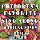 Children's Favorite Sing Along Magical Songs Peter Pan and Friends/Mommie's Favorite Kid Jams