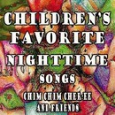 Children's Favorite Nighttime Songs Chim Chim Cher-ee and Friends/Mommie's Favorite Kid Jams