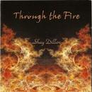 Through the Fire/Shay Dillon