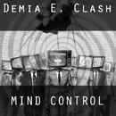Mind Control/Demia E.Clash