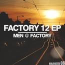 Factory 12 Ep/Men@Factory
