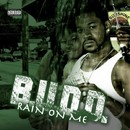 Rain On Me/B.U.D.D.