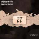 Double Se7en/Dexter Ford