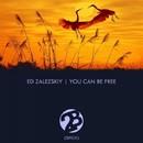 You Can Be Free/Ed Zalezskiy