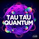 Quantum/Tau Tau