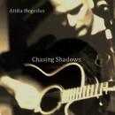 Chasing Shadows/Attila Hegedus