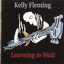Learning To Wait/Kelly Fleming