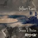 Groove & Motion/Gilbert Ramos