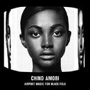 Airport Music For Black Folk/Chino Amobi