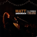 Live From The Phoenix Theatre/Matt Andersen