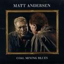Coal Mining Blues/Matt Andersen