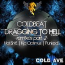 Dragging To Hell (Remixes, Pt. 2)/Coldbeat