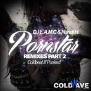 Pornstar (Remixes, Pt. 2)/DJ L.a.m.c