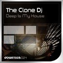 Deep Is My House/The Clone Dj