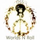 Worlds N Roll/OSS