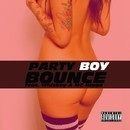 Bounce/Party Boy