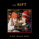 The Gift/Paul Raymond Idstein