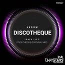 Discotheque/AKROM