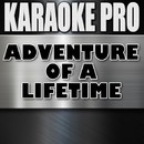 Adventure of a Lifetime (Originally Performed by Coldplay) [Instrumental Version]/Karaoke Pro