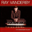 5th Dimension Blues/Ray Vanderby
