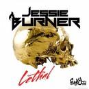 Lethal/Jessie Burner