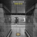 THIS IS IT/Shawn Jackson