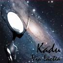 Via Lactea/Kadum