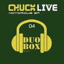 Notorious EP/Chuck Live