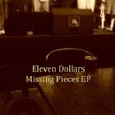 Missing Pieces EP/Eleven Dollars