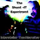 The Shunt IT Experiement/Interstellar Troublemaker